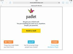 Padlet. It's a really useful tool to work on collaborative writing. You can create a wall and students can post messages. Good way to start writings or share important information. Students don't need to register to contribute, and that's always interesting. I'm definitely going to use it in class!