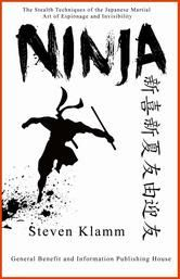 Ninja and Ninjutsu - The Stealth Techniques of the Japanese Martial Art of Espionage and Invisibility - free ebook download