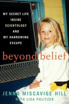 """Read """"Beyond Belief My Secret Life Inside Scientology and My Harrowing Escape"""" by Jenna Miscavige Hill available from Rakuten Kobo. Jenna Miscavige Hill, niece of Church of Scientology leader David Miscavige, was raised as a Scientologist but left the . I Love Books, Good Books, Books To Read, My Books, Reading Lists, Book Lists, Scientology Exposed"""