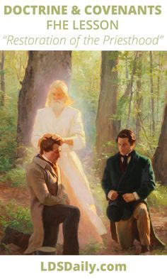Doctrine and Covenants FHE Lesson - Restoration of the Priesthood | LDS Daily Joseph Smith, Andre Luis, Melchizedek Priesthood, Fhe Lessons, Primary Lessons, Lds Pictures, Doctrine And Covenants, Religious Paintings, Spiritual Gifts