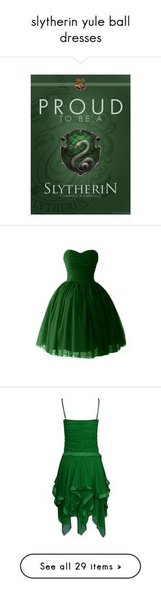"""""""slytherin yule ball dresses"""" by hitthisfeeling ❤ liked on Polyvore featuring harry potter, slytherin, backgrounds, hogwarts, hp, dresses, gowns, short dresses, bridesmaid dresses and women dresses"""