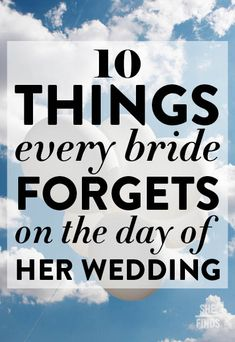 10 things every bride forgets on her wedding day