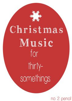Christmas Music for Thirty-Somethings - or anybody who loves the 90's!