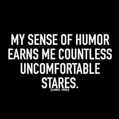 My sense of humor earns me countless uncomfortable stares. Rebel circus quotes ❥