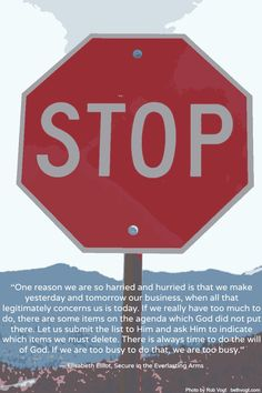 Stop: Are you concentrating on yesterday & tomorrow? Elisabeth Elliot quote 1.28.13