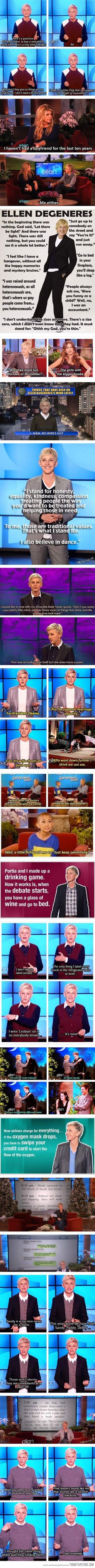 I love Ellen! I honestly think she is one of the funniest people on the planet!