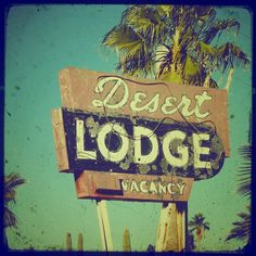 Desert Lodge american motel sign retro photo by elgarboart Vintage Signs For Sale, Vintage Tin Signs, Old Neon Signs, Old Signs, Retro Signage, Cafe Sign, Vintage Hotels, Roadside Attractions, Googie