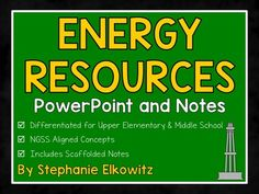 Energy Resources PowerPoint and Notes (Differentiated) from Stephanie Elkowitz on TeachersNotebook.com -  (29 pages)  - Differentiated PP and Notes on Energy Resources, including fossil fuels and alternative energy sources.