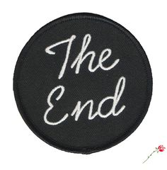 """The End Patch That's all folks. 3"""" Round patch with heavy merrowed edge and iron-on backing. $7 USD"""