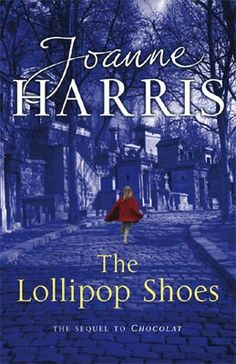 Book Review: The Lollipop Shoes- Joanne Harris | Alys the Book Wyrm