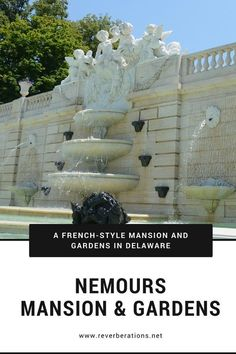 Nemours Mansion & Gardens, a French-style estate, in Delaware. Find out more on Reverberations.net!