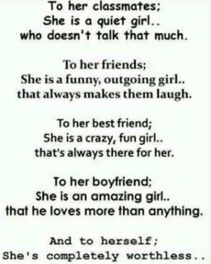 Except I don't have a boyfriend. Because no guy could ever love me. And I only have on friend! And she's my best friend! :) But other than that this is correct.