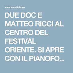 DUE DOC E MATTEO RICCI AL CENTRO DEL FESTIVAL ORIENTE. SI APRE CON IL PIANOFORTE DI BOLLANI – WWWITALIA