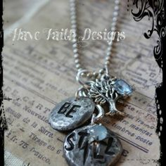 """""""Be STILL"""" necklace by Have Faith Designs"""