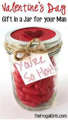 Best Mason Jar Valentine Crafts - You're So Hot Mason Jar for Your Man - Cute Mason Jar Valentines Day Gifts and Crafts   Easy DIY Ideas for Valentines Day for Homemade Gift Giving and Room Decor   Creative Home Decor and Craft Projects for Teens, Teenagers, Kids and Adults http://diyprojectsforteens.com/mason-jar-valentine-crafts