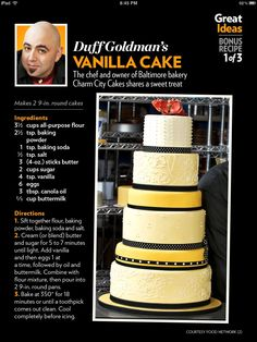 Duff Goldman s Vanilla Cake Recipe by Tiffany Gibson (White Cake Recipes) Frosting Recipes, Cupcake Recipes, Baking Recipes, Dessert Recipes, Just Desserts, Delicious Desserts, Charm City Cakes, Bolo Cake, Just Cakes