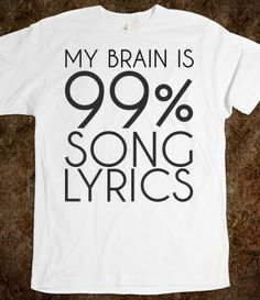 My Brain is 99% Song Lyrics tee t shirt tshirt