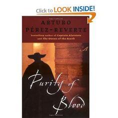 Purity of Blood (Captain Alatriste): Arturo Perez-Reverte, Margaret Sayers Peden: 9780399153204: Amazon.com: Books