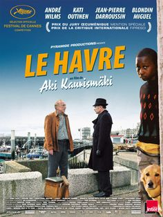 Le Havre (2011, Aki Kaurismaki) When an African boy arrives by cargo ship in the port city of Le Havre, an aging shoe shiner takes pity on the child and welcomes him into his home.