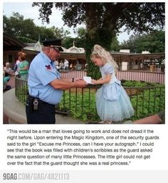 """The Magic Kingdom - Security guard at a Disney Park asks little girl dressed as a princess for her autograph. """"The little girl could not get over the fact that the guard thought she was a real princess."""""""