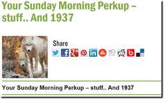Your Sunday Morning Perkup – stuff.. And 1937