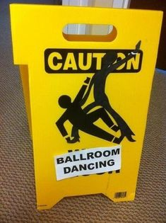 12 Ways People Made Wet Floor Signs Hilarious Shall We Dance, Just Dance, Ballroom Dance Quotes, Ballroom Dancing, Swing Dancing, Ballet Folklorico, Wet Floor Signs, Bored At Work, College Humor