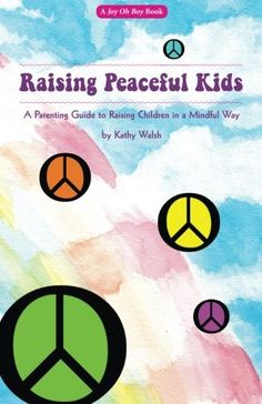 Raising Peaceful Kids parenting guide gives parents the tools to raise children in a mindful and compassionate way.#love #forgiveness #gratitude #meditation #intuition http://joyohboy.com/product/raising/