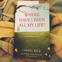 I'm sharing a book review of Where Have I Been All My Life by Cheryl Rice and am happy to say I'm adding it to my books I recommend list.