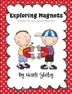 Teaching magnets is SO much fun!  Just about the only way to teach them effectively is with hands-on activities.  This unit has many activities for...