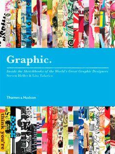 """""""Graphic - Inside the Sketchbooks of the World's Great Graphic Designers"""" av Steven Heller"""