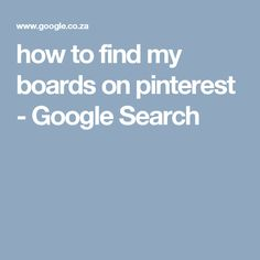 how to find my boards on pinterest - Google Search