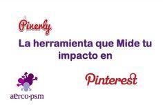 La herramienta que mide tu impacto en pinterest  TUTORIAL  http://www.slideshare.net/aercomunidad/tutorial-pinerly-herramienta-de-medicin-para-pinterest