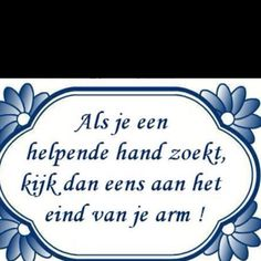 Translation= if you need a helping hand, look at the end of your arm. Whuahaha!