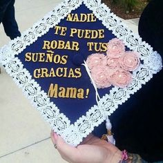 """""""My name is Stephanie and I am the daughter of a resilient womxn who immigrated from Nicaragua to start life anew. She is the reason I am here today. The quote on my cap is a saying she'd always tell me to keep me motivated. Gracias, Mama!"""" #LatinxGradCaps"""