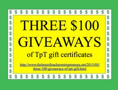 THREE $100 GIVEAWAYS of TpT Gift Certificates! Go to http://www.thebestofteacherentrepreneurs.net/2015/05/three-100-giveaways-of-tpt-gift.html and enter to win the FIRST $100 GIVEAWAY by Monday, May 25, 2015.   Join The Best of Teacher Entrepreneurs Marketing Cooperative by Monday, June 1, 2015 and you will automatically be entered to win the SECOND and THIRD $100 GIVEAWAY of TpT Gift Certificates!
