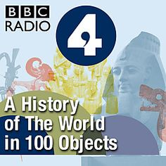 """As suggested by Rowan, BBC and the British Museum partnered to create this podcast. Check out the """"Explore the British Museum's 100 objects"""" link. We could do something similar based on our themes, such as showcasing treasured objects via a timeline. -Jonathan World History Classroom, Teaching History, World History Lessons, Art History, Story Of The World, Bbc Radio, British Museum, Social Studies, Middle School"""