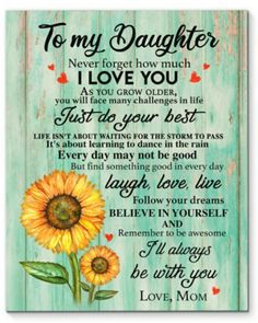 Daughter Love Quotes, Sister Love, To My Daughter, Daughters, Mom Quotes, Family Quotes, Life Quotes, Truth Quotes, Quotable Quotes