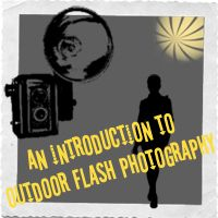An Introduction to Outdoor Flash Photography