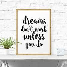 Dreams Don T Work Unless You Do Speakingwalls Motivation Office Design