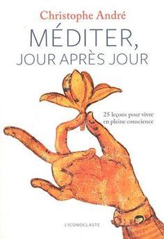 Christophe André { http://les10-meilleurs-livres-de-developpement-personnel.com/mediter-jour-apres-jour-christophe-andre/}