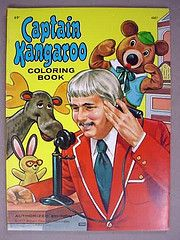 Captain Kangaroo...I once said I wanted to be Roundhouse Rodney when I grew up!!