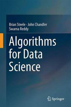 Algorithms for Data Science by Brian Steele https://www.amazon.com/dp/3319457950/ref=cm_sw_r_pi_dp_x_JWoiyb2KQTRJ9