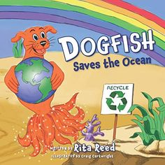 Dogfish Saves the Ocean by Rita Reed Ocean Pollution, Book Publishing, Teaching Kids, Beautiful Day, Childrens Books, Illustration, Fun, Oceans, Suddenly