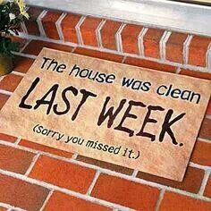 """The house was clean LAST WEEK.  (Sorry you missed it.)"" What every busy mom should have on her doorstep"
