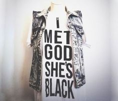 This reminds me of the book The Shack. I Met God T-Shirt Shirt Shop, T Shirt, What A Girl Wants, What To Wear, Style Me, Street Style, Personal Style, Stylish, Womens Fashion