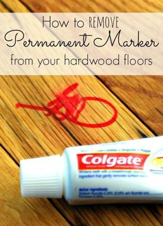 Remove permanent marker from hardwood floors. | 28 Ways To Fix Stuff Your Kids Ruined