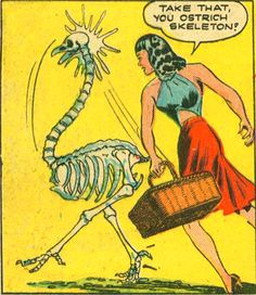 Take that you ostrich skeleton!