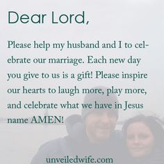 Prayer Of The Day – Celebrate Together --- Dear God, Thank you for my beautiful marriage. We have are ups and downs, we have our good times and hard times, but we continue to grow from our experience together. Our love is deepening and our marriage […]… Read More Here http://unveiledwife.com/prayer-of-the-day-celebrate-together/ #marriage #love