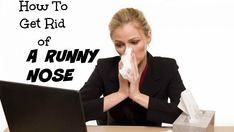 How to Get Rid of a Runny Nose? Well, in this article we will talk about how to get rid of a runny nose. A runny nose is said to be a condition when your nose starts discharging excess fluids due to congestion in your nasal passage. Sometimes it becomes the worst situation when you are out on a board meeting, sitting in... #CureRunnyNose, #GetRidOfARunnyNose, #GetRidOfARunnyNoseFast, #GetRidOfARunnyNoseNaturally, #GetRidOfARunnyNoseOvernight, #RemediesForRunnyNose, #RunnyNo