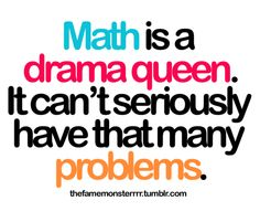 And people always wonder how I could be a math teacher and then a drama teacher! I knew they were connected in some way!